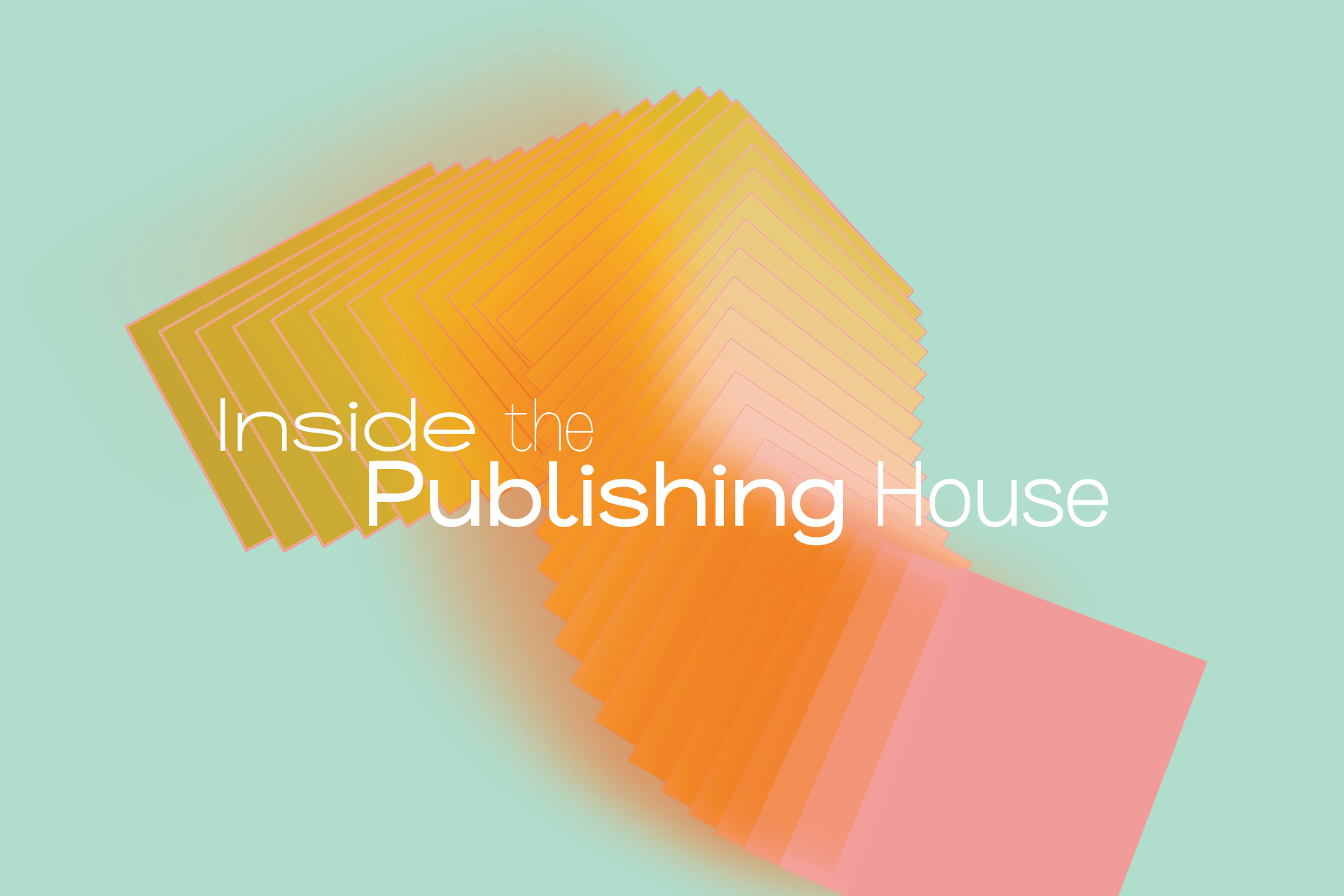A title graphic for Inside the Publishing House. There is white text on a background of swirling sorbet colours, including green, pink and orange.